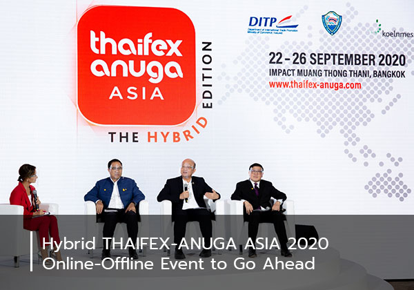 Hybrid THAIFEX-ANUGA ASIA 2020 Online-Offline Event to Go Ahead