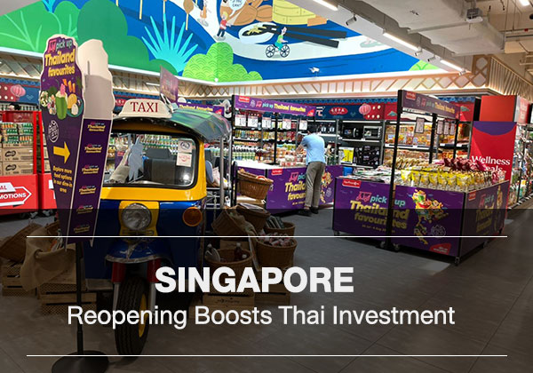 Singapore Reopening Boosts Thai Investment